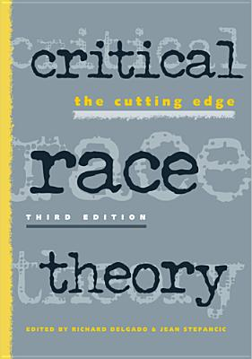 Critical Race Theory: The Cutting Edge Cover Image