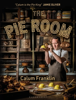 The Pie Room: 80 achievable and show-stopping pies and sides for pie lovers everywhere Cover Image