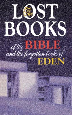 Lost Books of the Bible and the Forgotten Books of Eden Cover Image