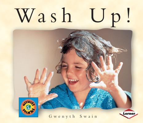 Wash Up! (Small World (Lerner Publishing)) Cover Image