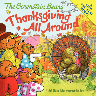 The Berenstain Bears: Thanksgiving All Around Cover Image