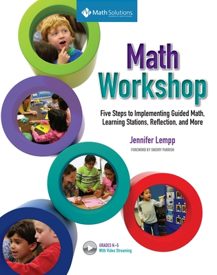 Math Workshop: Five Steps to Implementing Guided Math, Learning Stations, Reflection, and More Cover Image