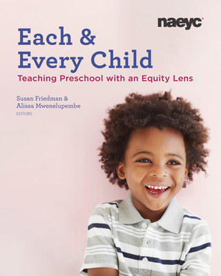 Each and Every Child: Using an Equity Lens When Teaching in Preschool Cover Image