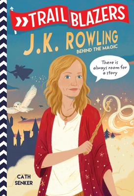 Trailblazers: J.K. Rowling: Behind the Magic Cover Image