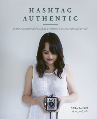 Hashtag Authentic: Finding creativity and building a community on Instagram and beyond Cover Image
