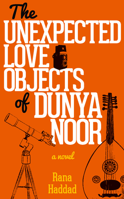 The Unexpected Love Objects of Dunya Noor (Hoopoe Fiction) Cover Image