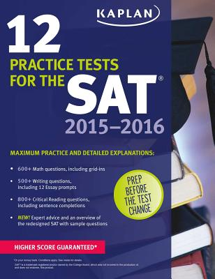 Kaplan 12 Practice Tests For The SAT 2015 2016 Paperback