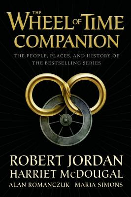 The Wheel of Time Companion: The People, Places, and History of the Bestselling Series Cover Image