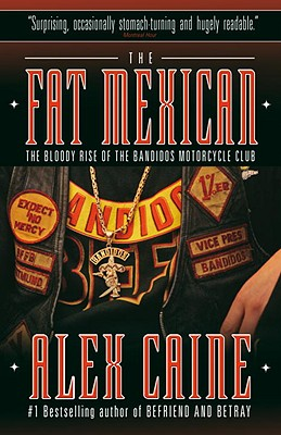 The Fat Mexican: The Bloody Rise of the Bandidos Motorcycle Club Cover Image