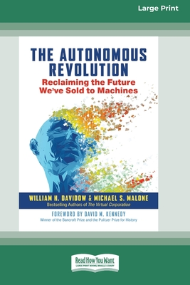 The Autonomous Revolution: Reclaiming the Future We've Sold to Machines (16pt Large Print Edition) cover