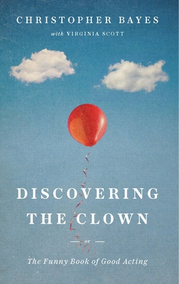 Discovering the Clown, or the Funny Book of Good Acting Cover Image