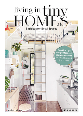 Living in Tiny Homes: Big Ideas for Small Spaces Cover Image