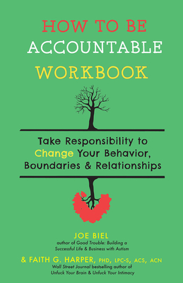 How to Be Accountable Workbook: Take Responsibility to Change Your Behavior, Boundaries, & Relationships Cover Image