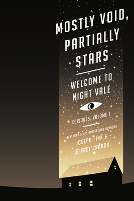 Mostly Void, Partially Stars: Welcome to Night Vale Episodes, Volume 1 Cover Image