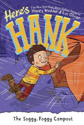 Here's Hank: The Soggy, Foggy Campout by Henry Winkler & Lin Oliver