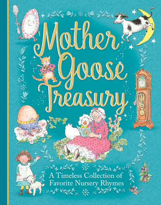 Mother Goose Treasury: A Beautiful Collection of Favorite Nursery Rhymes Cover Image