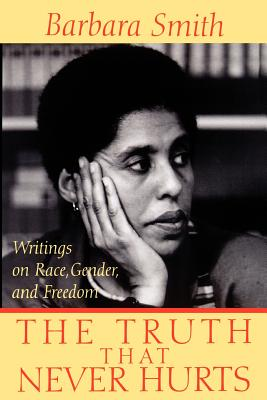 The Truth That Never Hurts: Writings on Race, Gender, and Freedom Cover Image