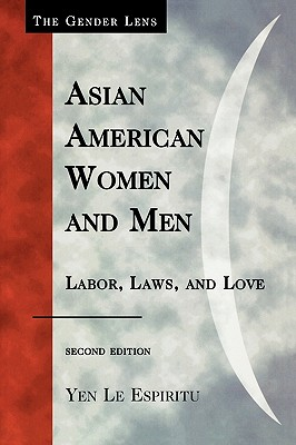 Asian American Women and Men: Labor, Laws, and Love, Second Edition (Gender Lens) Cover Image