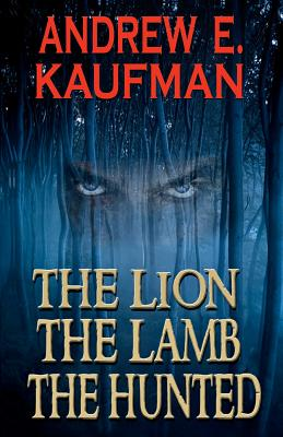 The Lion, the Lamb, the Hunted Cover
