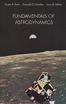 Fundamentals of Astrodynamics (Dover Books on Aeronautical Engineering) Cover Image