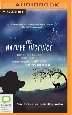 The Nature Instinct: Learn to Find Direction, Sense Danger, and Even Guess Nature's Next Move--Faster Than Thought Cover Image