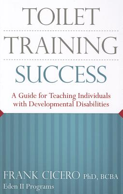 Toilet Training Success: A Guide for Teaching Individuals with Developmental Disabilities Cover Image
