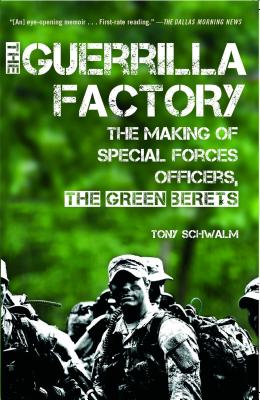The Guerrilla Factory: The Making of Special Forces Officers, the Green Berets Cover Image