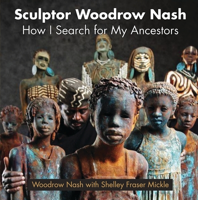Sculptor Woodrow Nash: How I Search for My Ancestors Cover Image