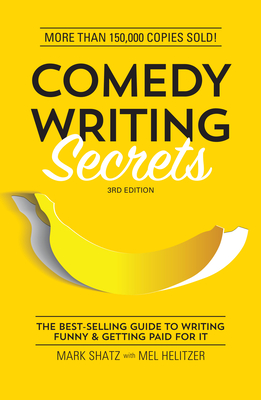 Comedy Writing Secrets: The Best-Selling Guide to Writing Funny and Getting Paid for It Cover Image