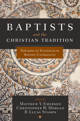 Cover for Baptists and the Christian Tradition