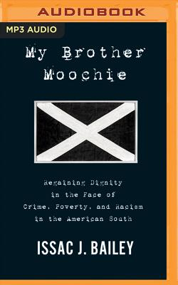 My Brother Moochie: Regaining Dignity in the Midst of Crime, Poverty, and Racism in the American South Cover Image