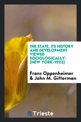 The State, Its History and Development Viewed Sociologically. [new York-1922] Cover Image
