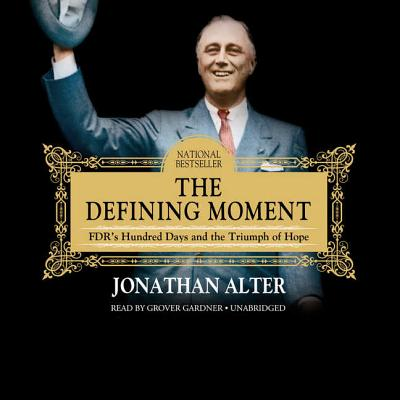 The Defining Moment Lib/E: Fdr's Hundred Days and the Triumph of Hope Cover Image