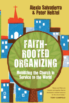 Faith-Rooted Organizing: Mobilizing the Church in Service to the World Cover Image