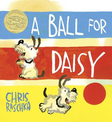 A Ball for Daisy (Caldecott Medal - Winner Title(s)) Cover Image