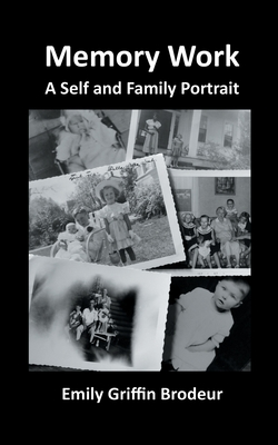 Memory Work: A Self and Family Portrait Cover Image