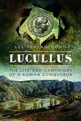 Lucullus: The Life and Campaigns of a Roman Conqueror Cover Image