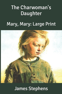 The Charwoman's Daughter: Mary, Mary: Large Print Cover Image