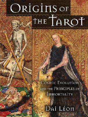 Origins of the Tarot: Cosmic Evolution and the Principles of Immortality Cover Image