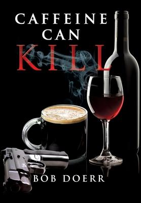 Caffeine Can Kill Cover Image
