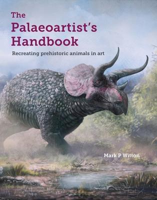 The Palaeoartist's Handbook: Recreating Prehistoric Animals in Art Cover Image