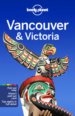 Lonely Planet Vancouver & Victoria (City Guide) Cover Image