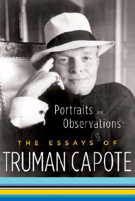Portraits and Observations: The Essays of Truman Capote Cover Image