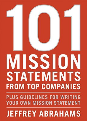 101 Mission Statements from Top Companies: Plus Guidelines for Writing Your Own Mission Statement Cover Image