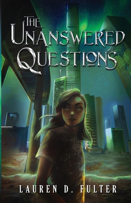 The Unanswered Questions (Book One of the Unanswered Questions Series) Cover Image