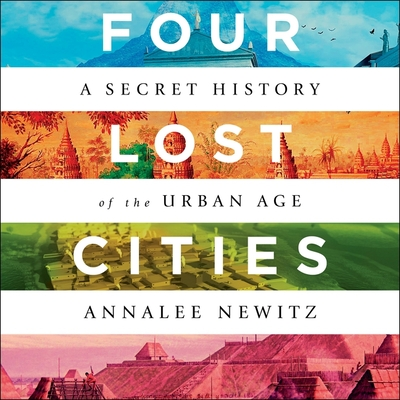 Four Lost Cities Lib/E: A Secret History of the Urban Age Cover Image