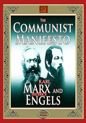 The Communist Manifesto: [complete with Biographies & Appendixes] Cover Image