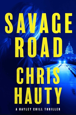Savage Road: A Thriller (A Hayley Chill Thriller #2) Cover Image