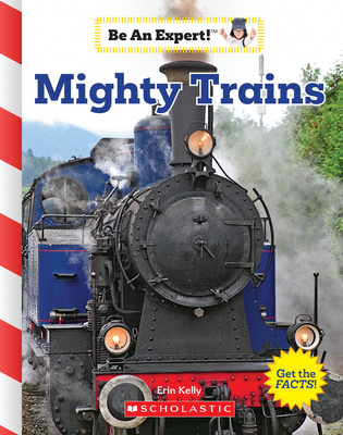 Mighty Trains (Be an Expert!) Cover Image