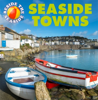 Beside the Seaside: Seaside Towns Cover Image